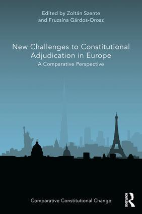 Zoltán Szente & Fruzsina Gárdos-Orosz - New Challenges to Constitutional Adjudication in Europe