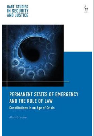 Permanent States of Emergency and the Rule of Law - Alan Greene
