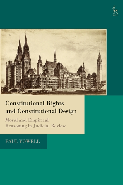 Constitutional Rights and Constitutional Design - Paul Yowell