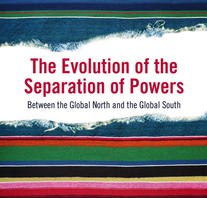 The Evolution of the Separation of Powers - David Bilchitz & David Landau (eds)
