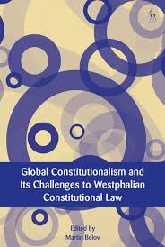 Global Constitutionalism and Its Challenges to Westphalian Constitutional Law - Martin Belov (ed)