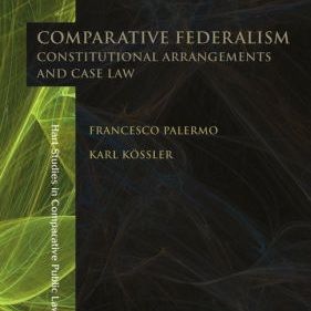 Francesco Palermo and Karl Kössler - Comparative Federalism: Constitutional Arrangements and Case Law