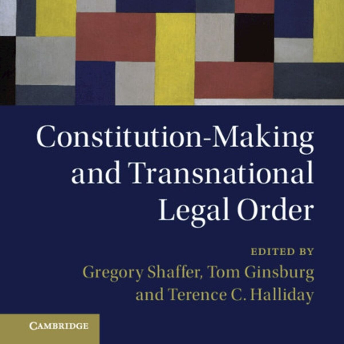 Gregory Shaffer, Tom Ginsburg & Terence C. Halliday - Constitution-Making and Transnational Legal Order