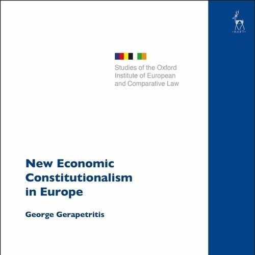 New Economic Constitutionalism in Europe - George Gerapetritis