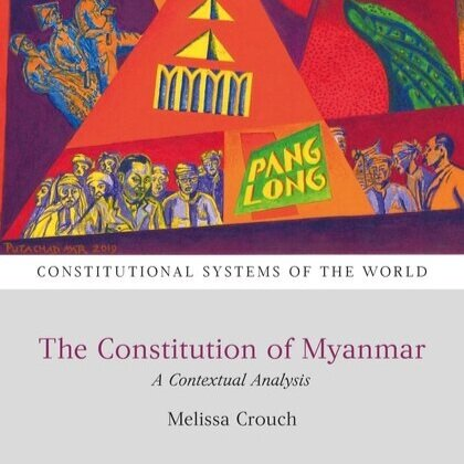 The Constitution of Myanmar:A Contextual Analysis - Melissa Crouch