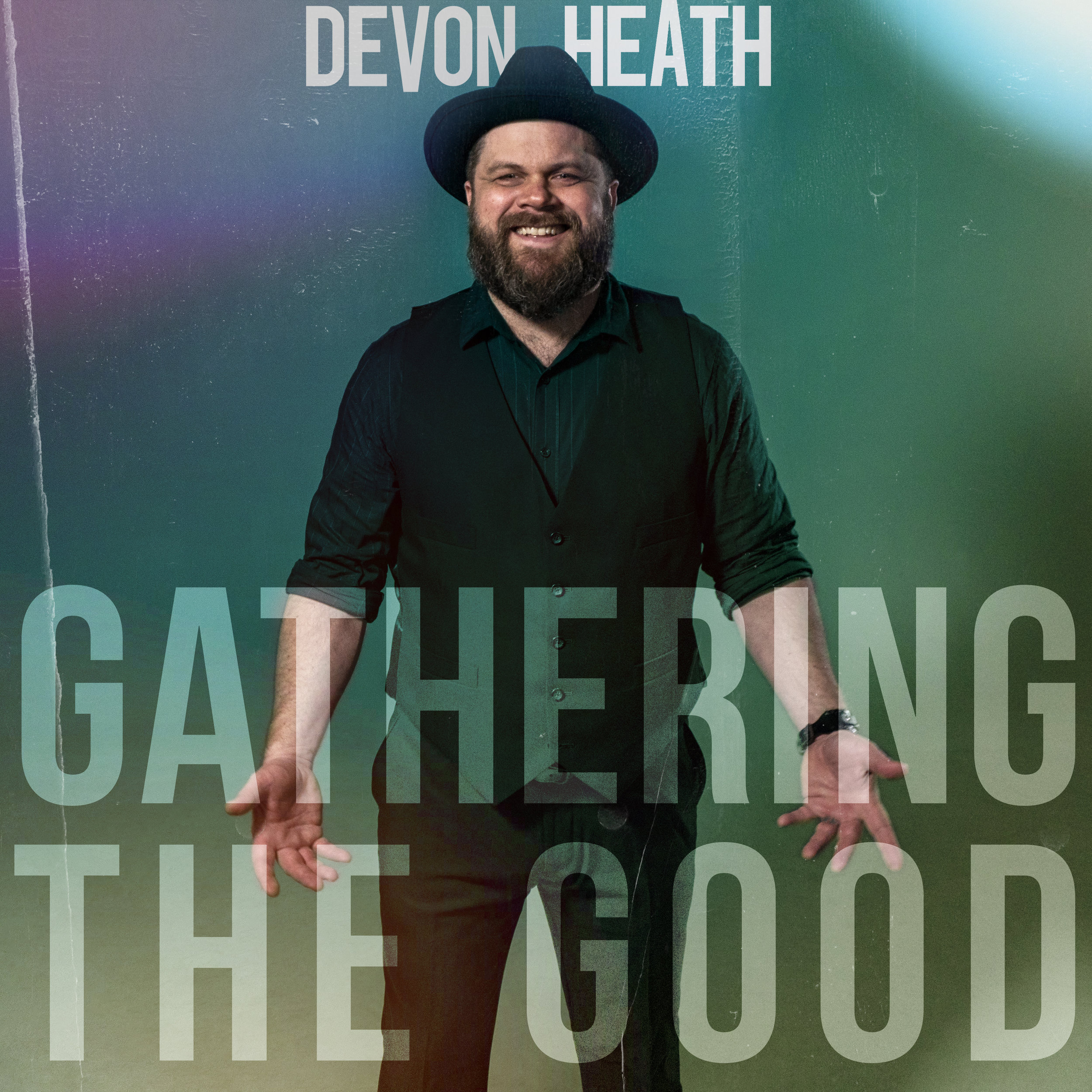 Gathering The Good - Full EP - Coming August 3!