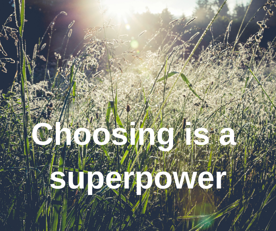 Choosing is a superpower.png