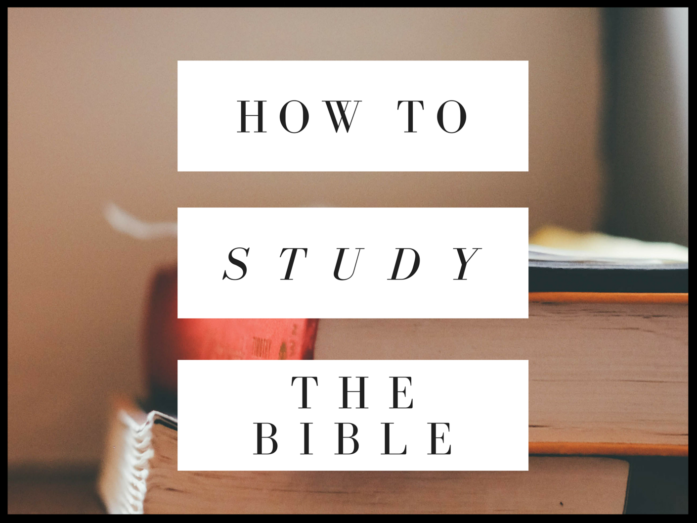 How to Study the Bible Curriculum