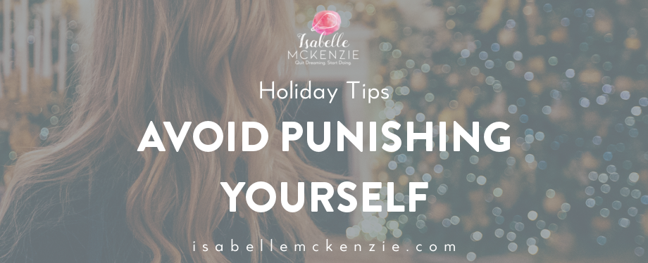 Avoid Punishing Yourself