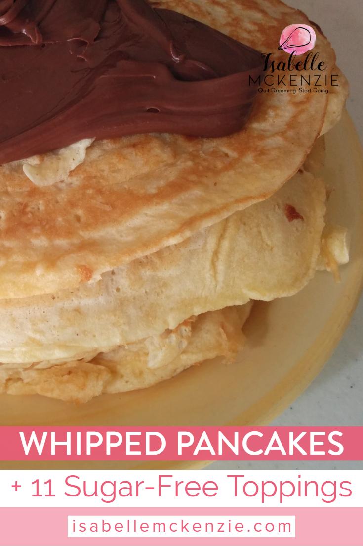 Fluffy Whipped Egg Pancakes Recipe + 11 Sugar-Free Toppings - Isabelle McKenzie.jpg