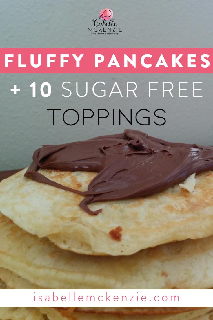 SUPER FLUFFY PANCAKES + 11 Sugar-Free Toppings - Isabelle McKenzie (1).jpg