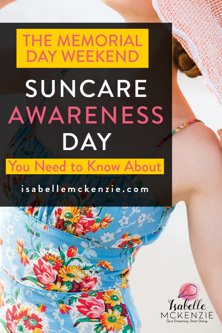 The Memorial Day Weekend Sun Awareness Day You Need to Know About