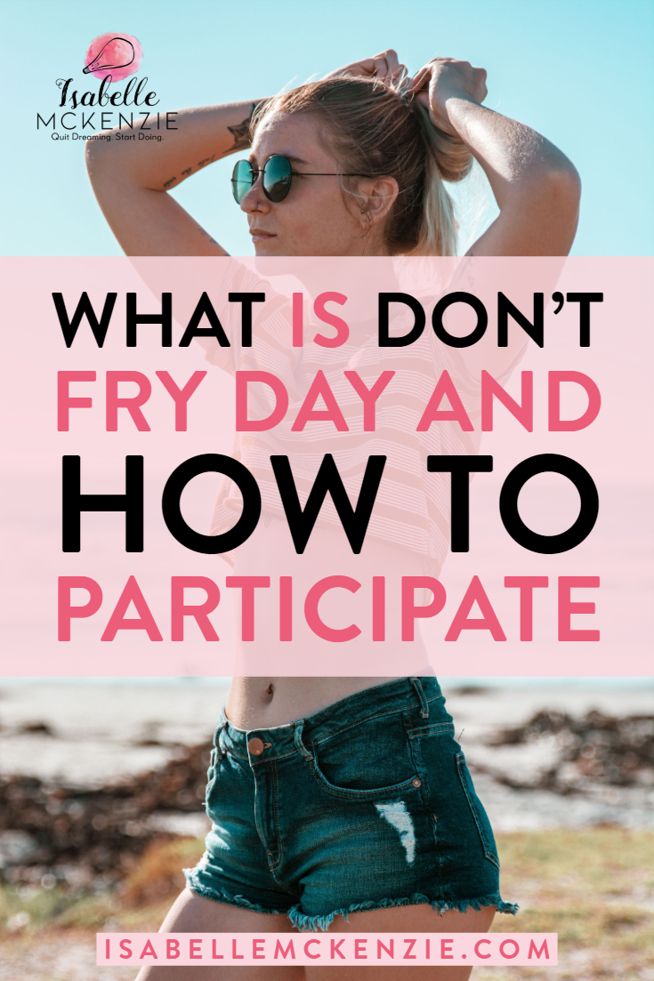 What Is Don't Fry Day and How to Participate