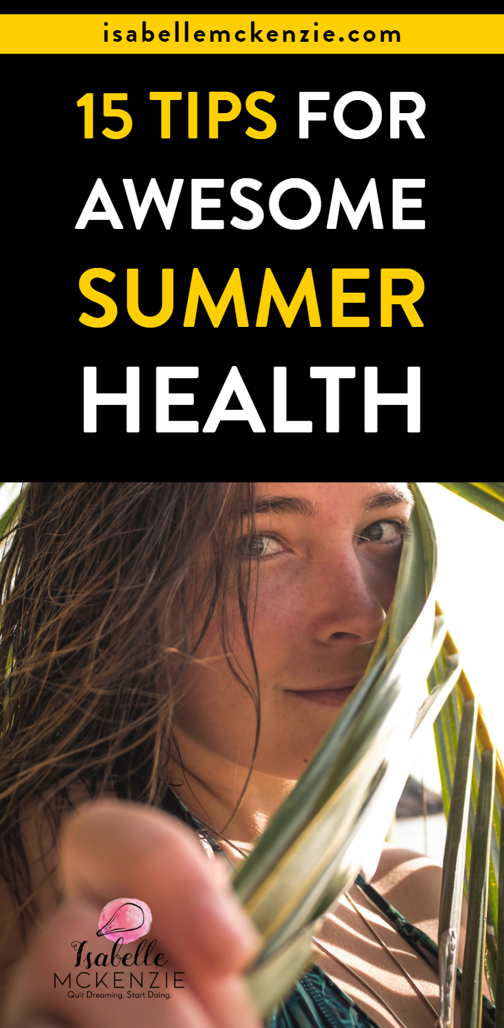 15 Tips for Awesome Summer Health - Isabelle McKenzie