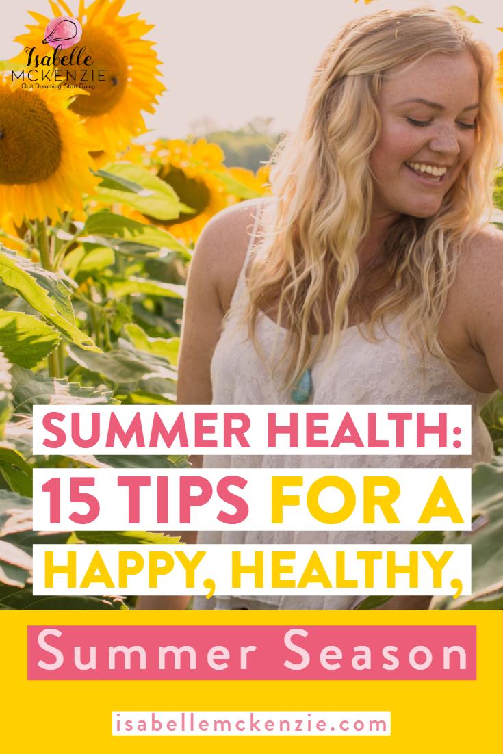 Summer Health -  16 Tips For a Happy Healthy Sunny Season