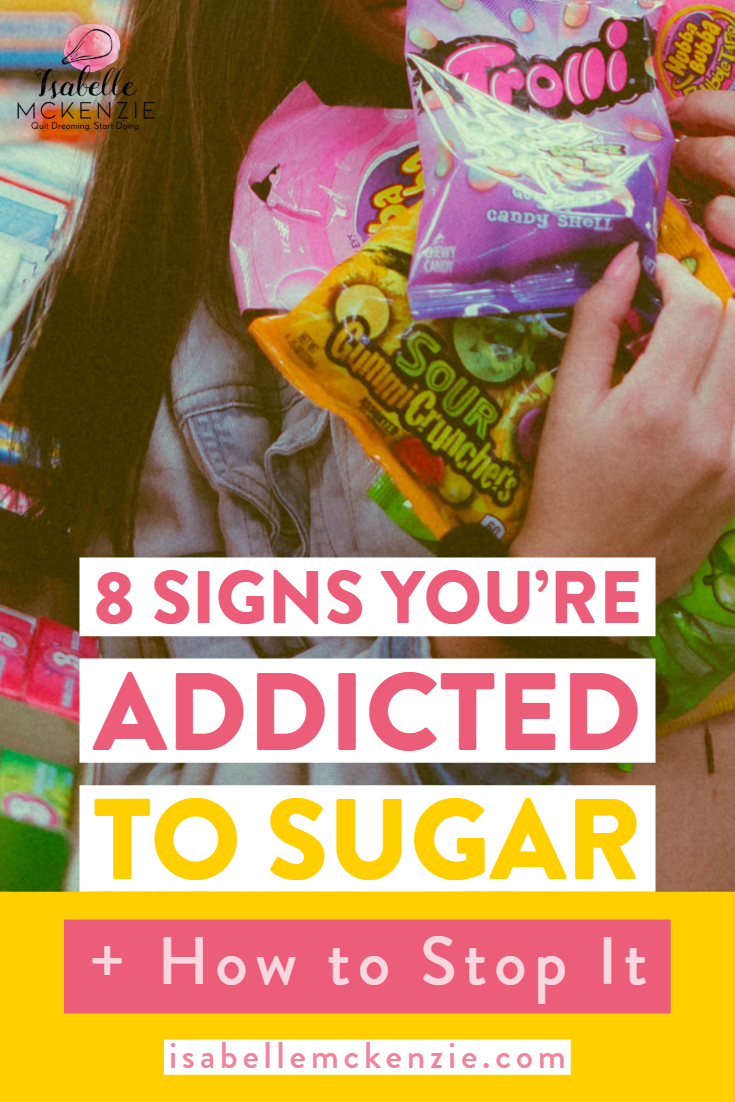 8 Signs You're Addicted to Sugar + How to Stop It