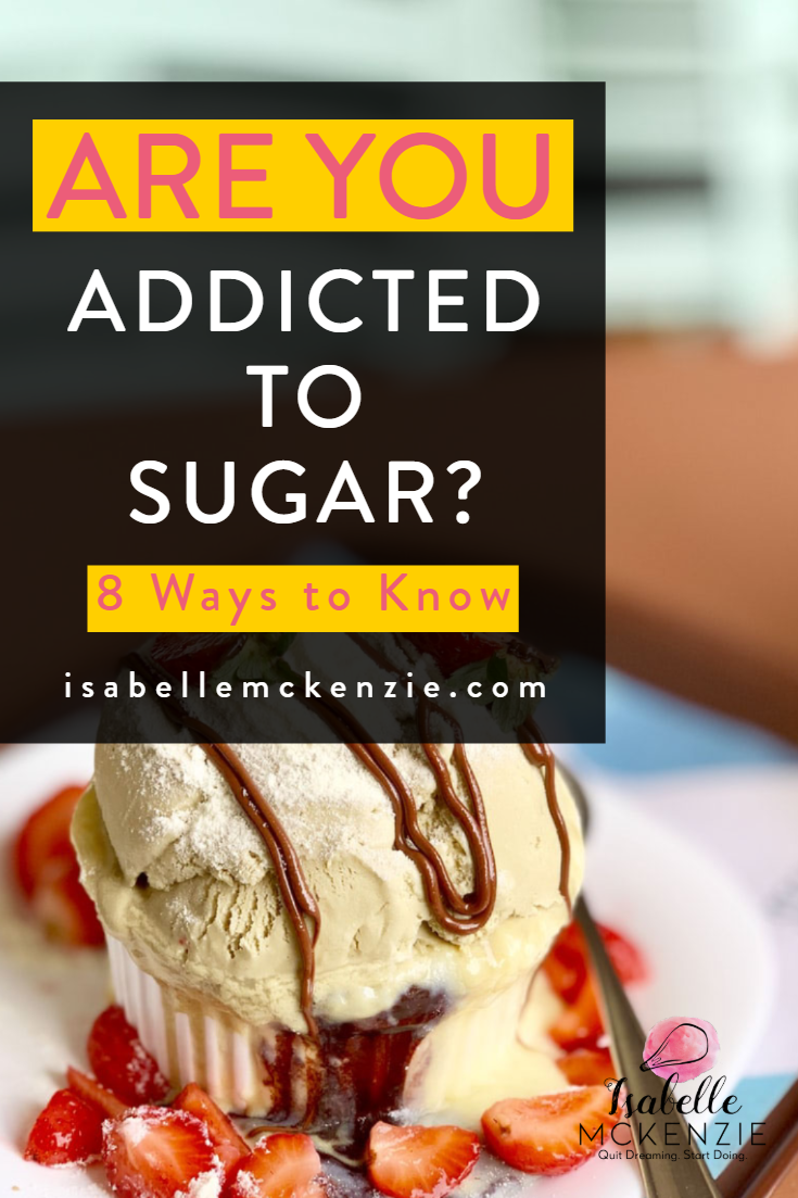 Are Your Addicted to Sugar? 8 Ways to Know