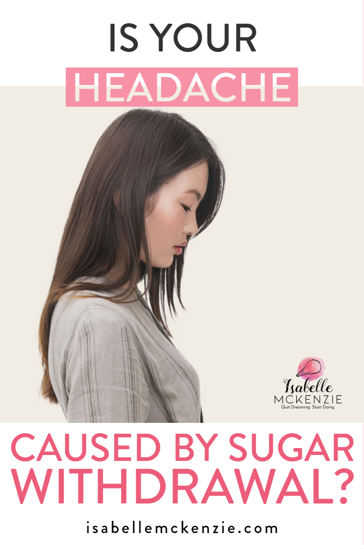 Is Your Headaches Caused By Sugar Withdrawal - Isabelle McKenzie.png