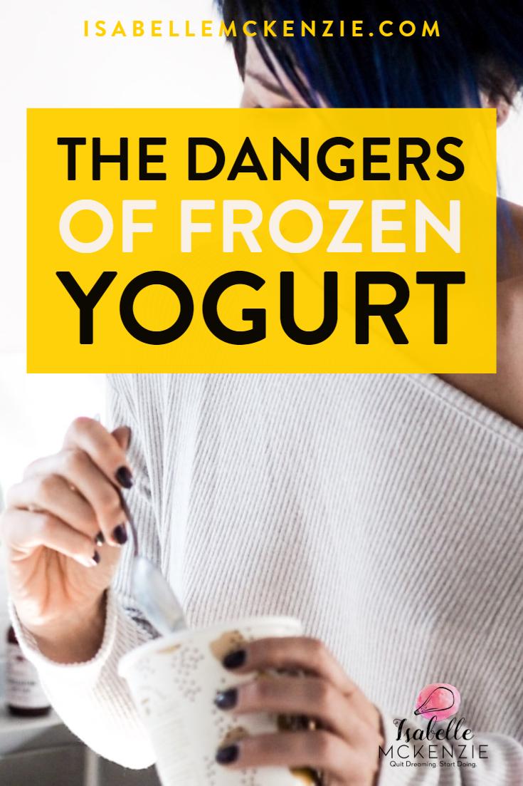 The Dangers Of Frozen Yogurt - Isabelle McKenzie