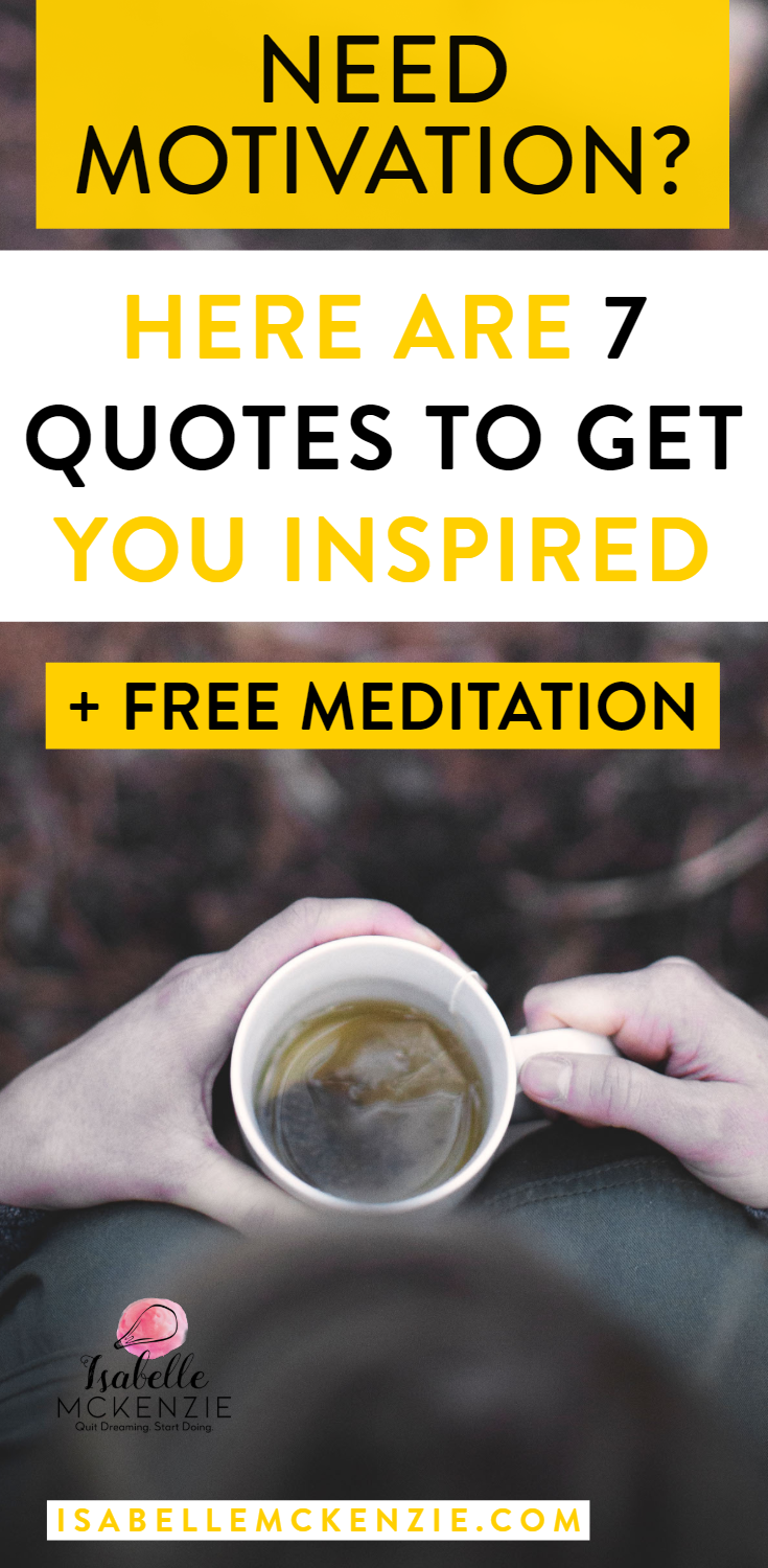 Need Motivation? Here Are 7 Quotes to Get You Inspired - Isabelle McKenzie