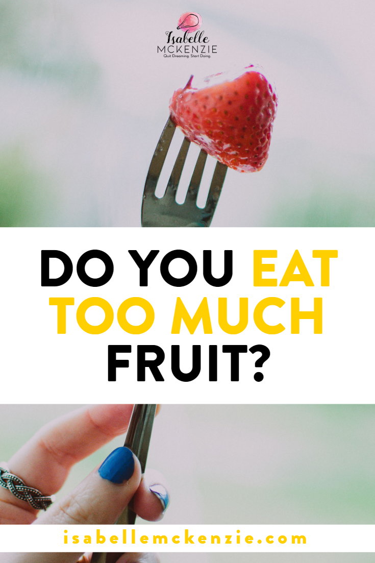 Do You Eat Too Much Fruit? - Isabelle Mckenzie