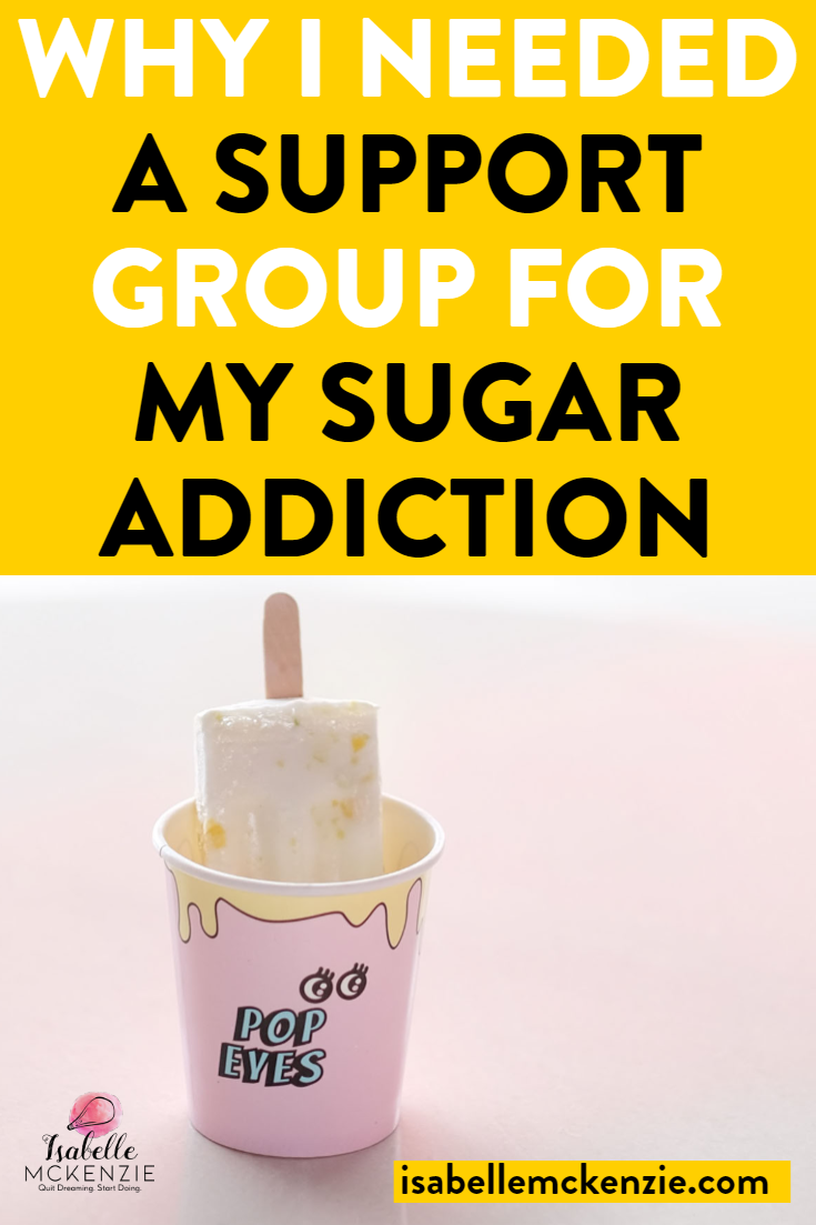 _Why I Needed A Support Group For My Sugar Addiction - Isabelle McKenzie.png