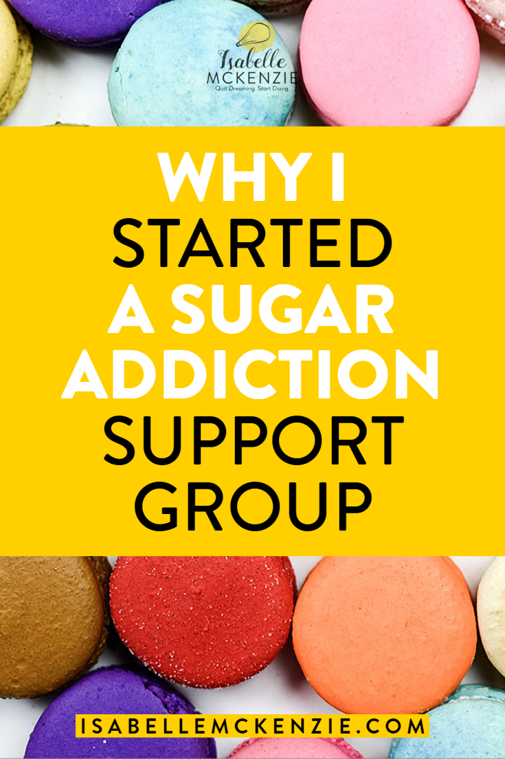 _Why I Started A Sugar Addiction Support Group - Isabelle McKenzie.png