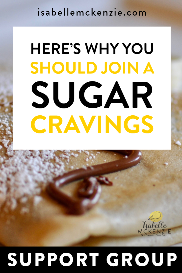 Here's Why You Should Join A Sugar Cravings Support Group - Isabelle McKenzie.png