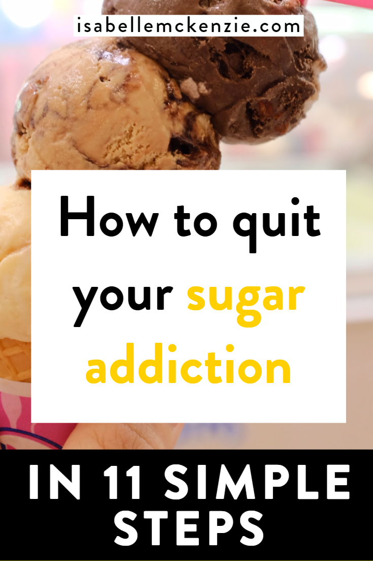 How To Quit Your Sugar Addiction In 11 Simple Steps
