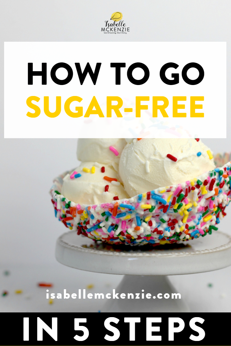 How To Go Sugar-Free In 5 Steps - Isabelle McKenzie