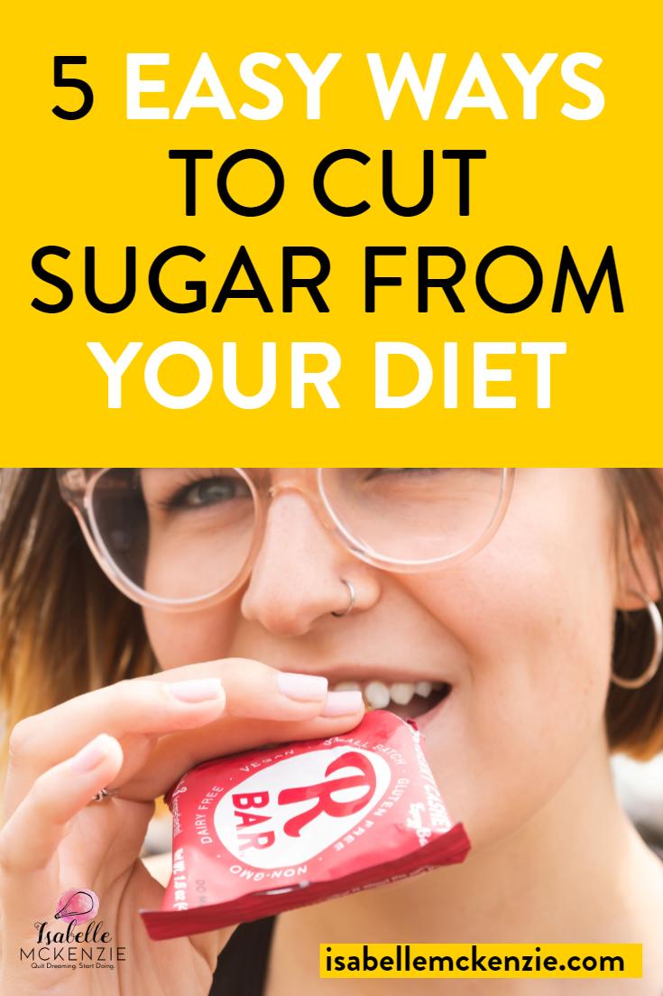 5 Easy Ways to Cut Sugar From Your Diet - Isabelle McKenzie