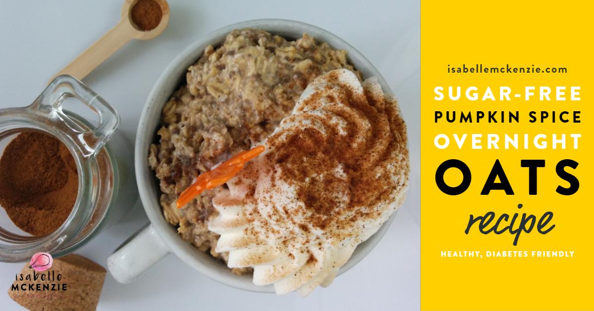Sugar-Free Healthy Pumpkin Spice Overnight Oats (Gluten-Free, Diabetes-Friendly) - isabelle mckenzie