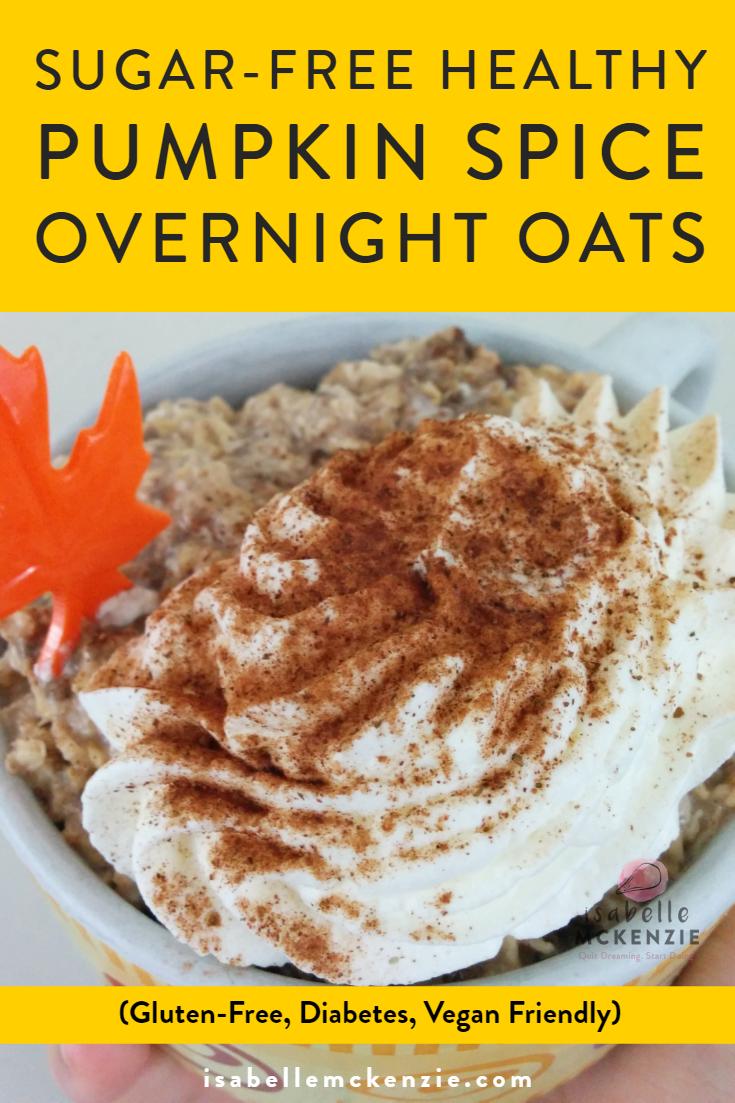 Sugar-Free Healthy Pumpkin Spice Overnight Oats (Gluten-Free, Diabetes, Vegan Friendly)