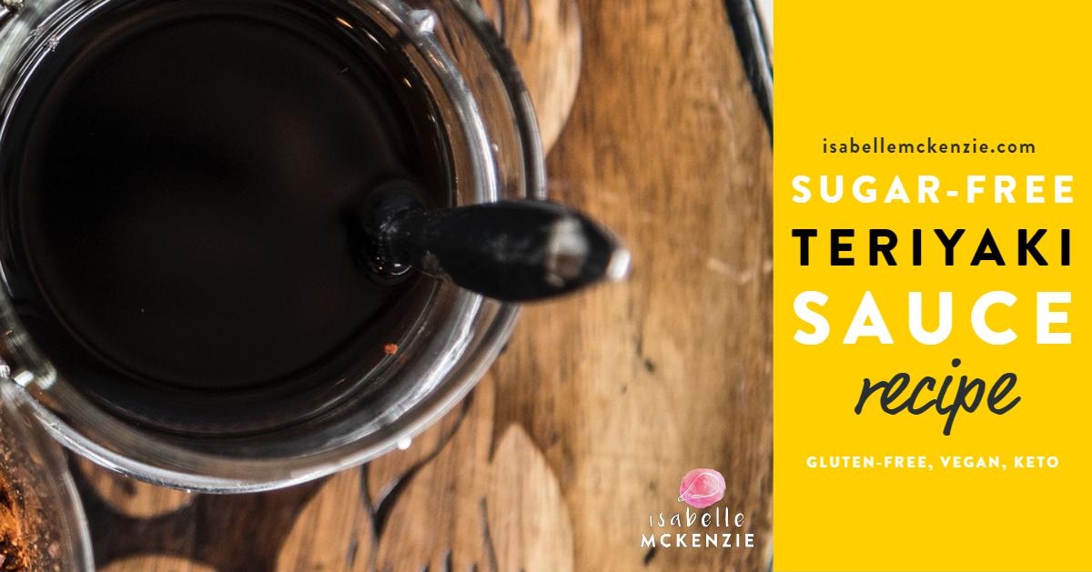 Sugar-Free Teriyaki Sauce Recipe (Gluten-Free, Vegan, Keto)
