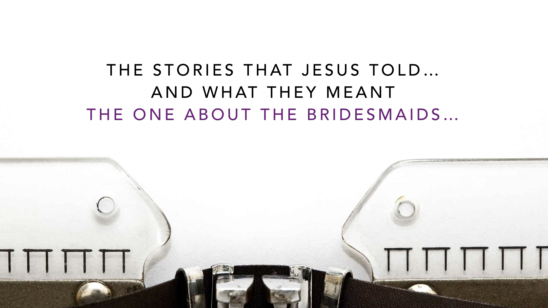 Parables - Bridesmaids & Weeds - SV - Aug 19.002.jpeg