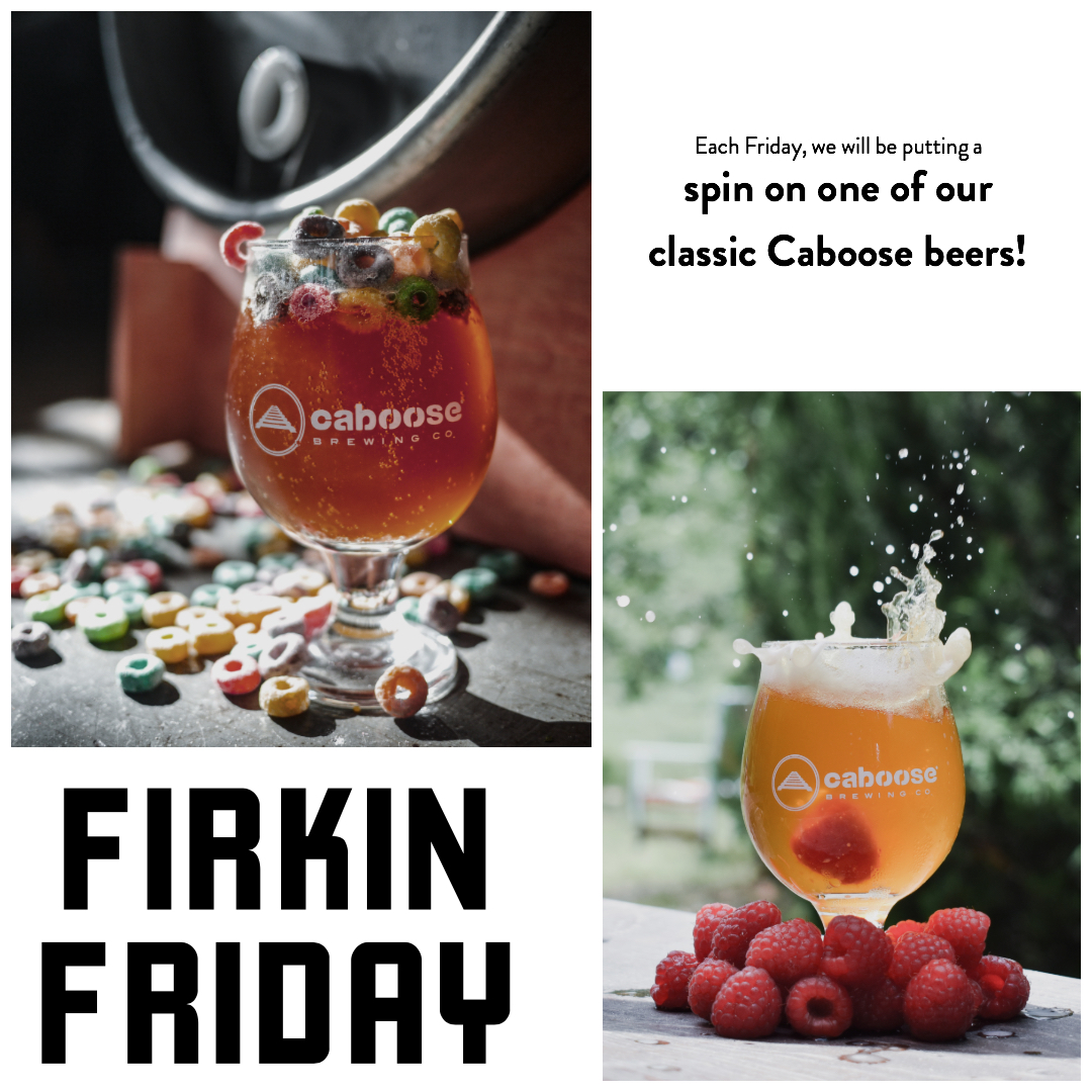 Firkin Friday at Caboose Commons and Caboose Tavern