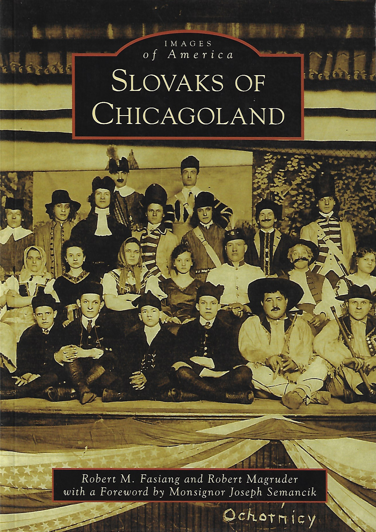 Slovak of Chicagoland by Robert M. Fasiang & Robert Magruder, 2014