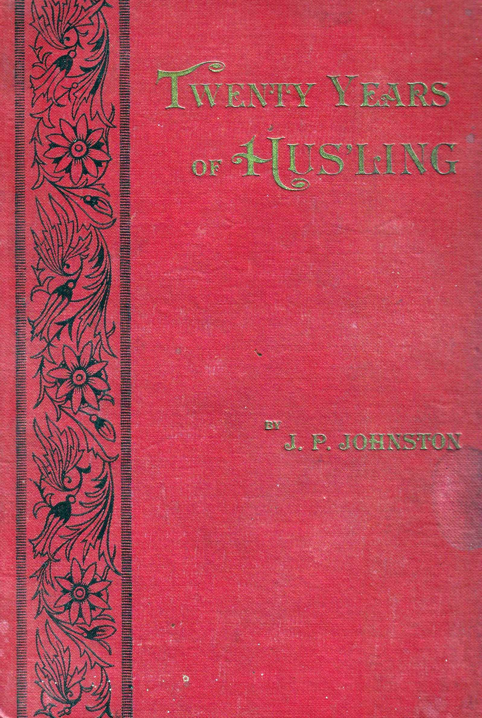 Twenty Years of Husling by J.P. Johnston (1887)
