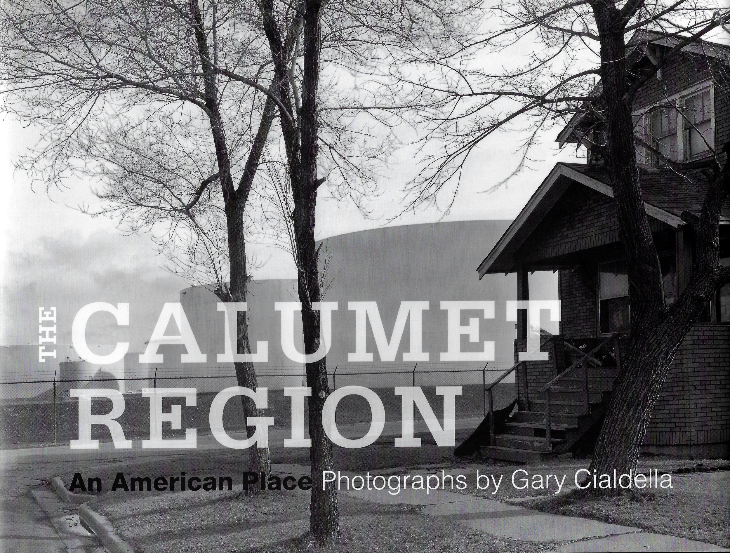 The Calumet Region: An American Place Photos by Gary Cialdella (2009)   A collection of black and white photographs that show the industrial/residential landscape of the Calumet Region. The Whiting-Robertsdale area receives significant attention in the 115 photo collection from photographer Gary Cialdella. Many of the photos are of recognizable places, but even those which aren't will feel familiar to anyone who has lived in the Region,