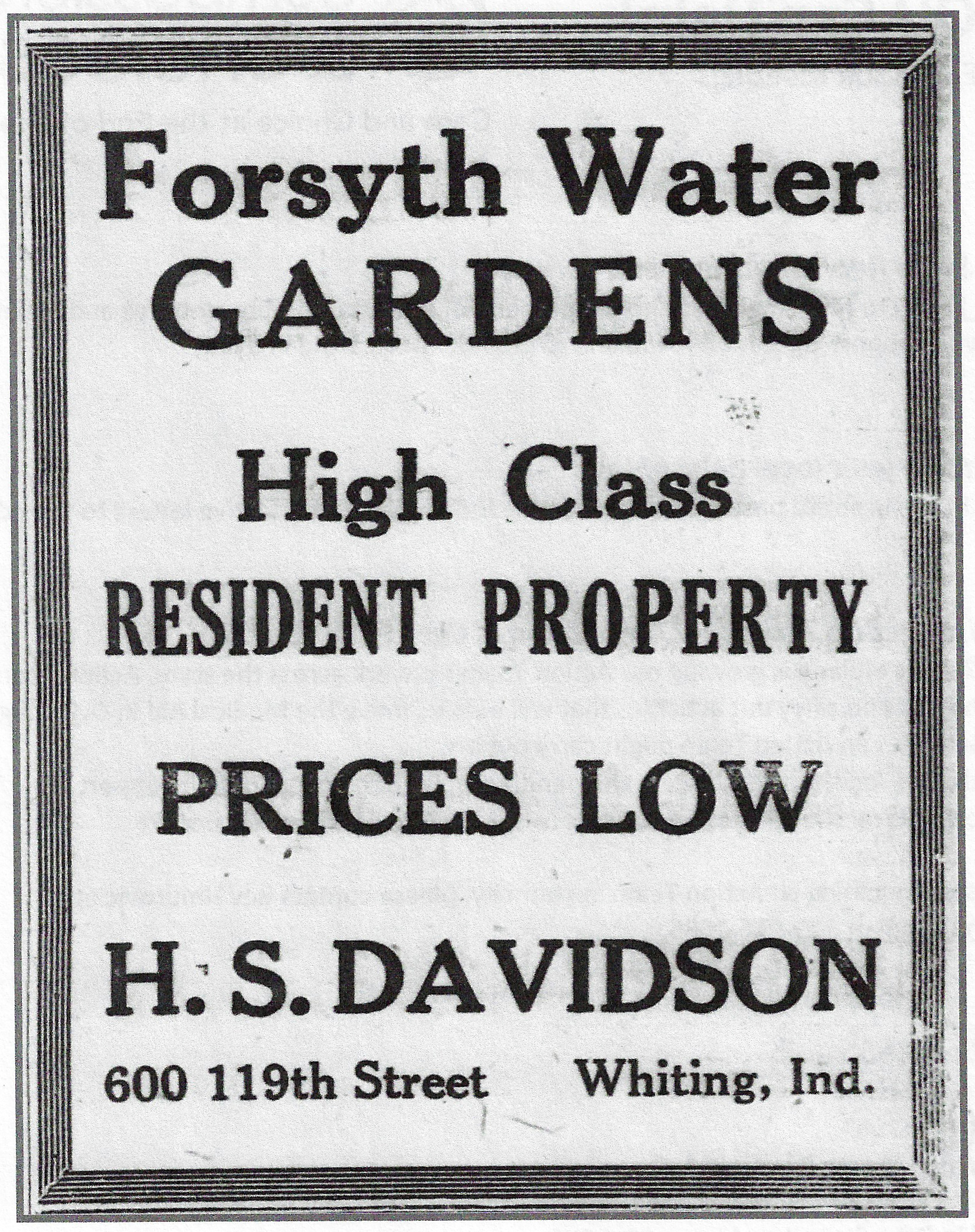Henry S. Davidson's father was a newspaper editor in Monticello, Iowa, and when Henry came to Whiting one of his first ventures was to run a newspaper called  The Whiting News.  As a real estate agent he frequently used newspapers to promote his projects.