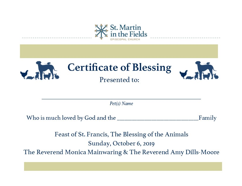 Certificate of Blessing - All creatures great and small are welcome. If your pet feels more comfortable at home, bring a photo or stuffed animal as a stand-in!