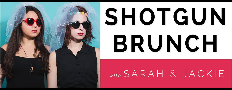 Podcast: Shotgun Brunch (2014-2015)