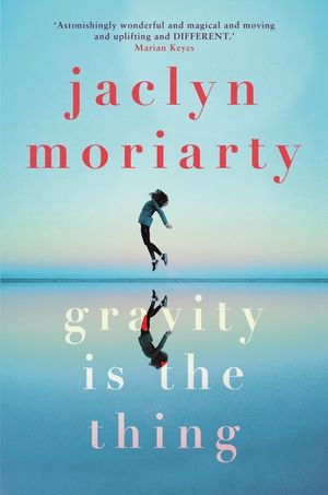 Jaclyn Moriarty - Gravity.jpg