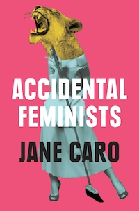 Jane Caro - Accidental Fem.jpeg