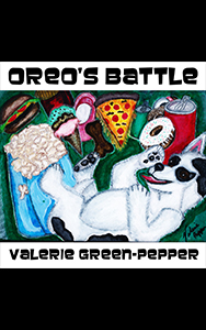 Oreo's Battle by Valerie Green-Pepper