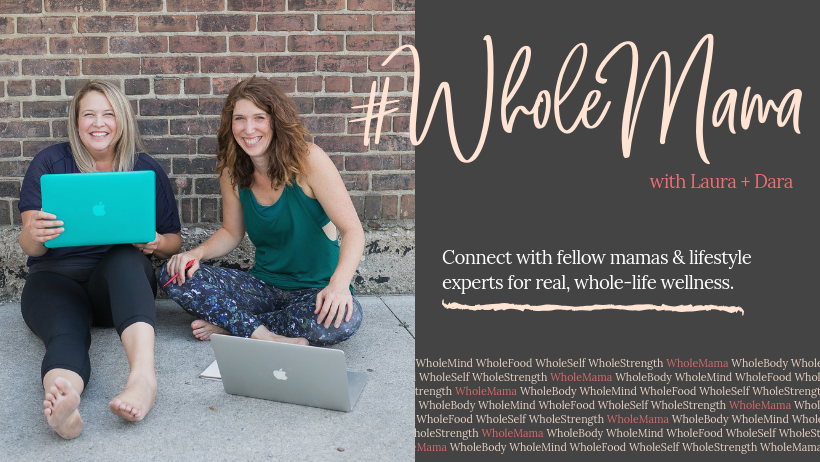come hang out with us online! - Enjoy weekly live workouts, expert talks, and online community in our body-positive, feel-good #WholeMama facebook group.