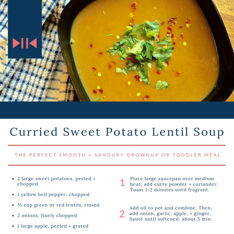 Lentil Sweet Potato Soup - A SAVOURY grown up or toddler meal