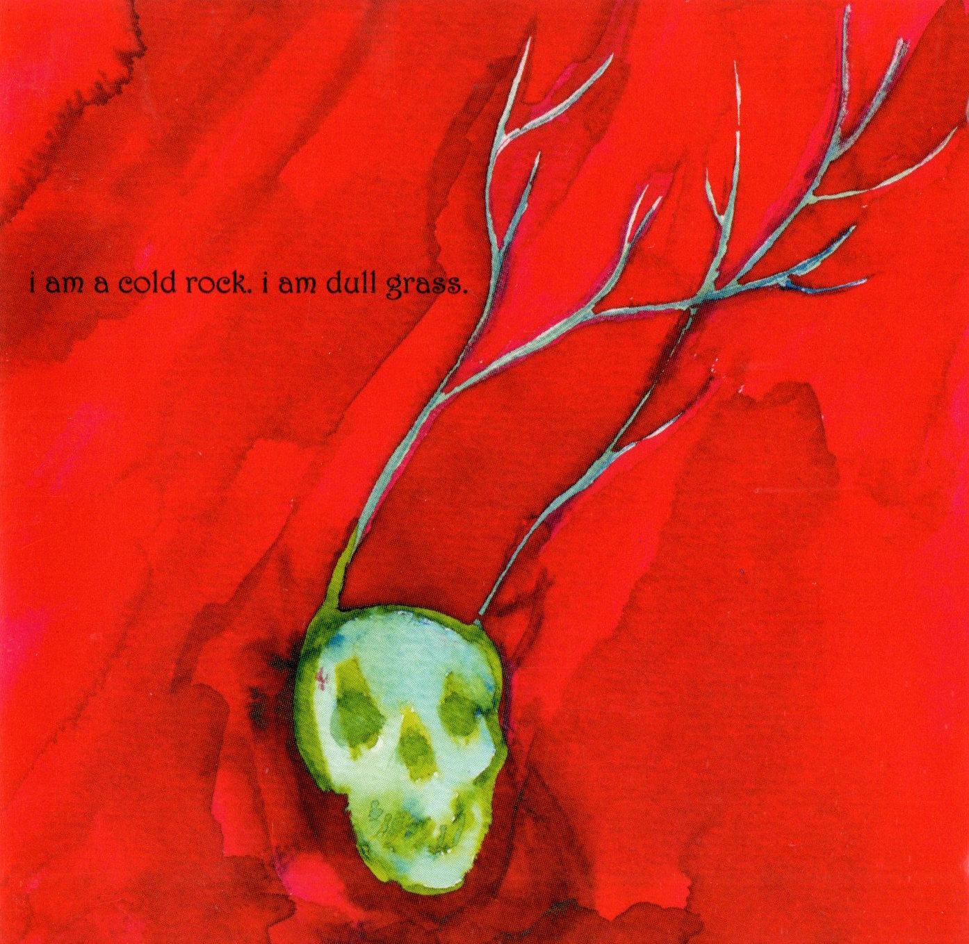I am a Cold Rock, I am Dull Grass (VA)