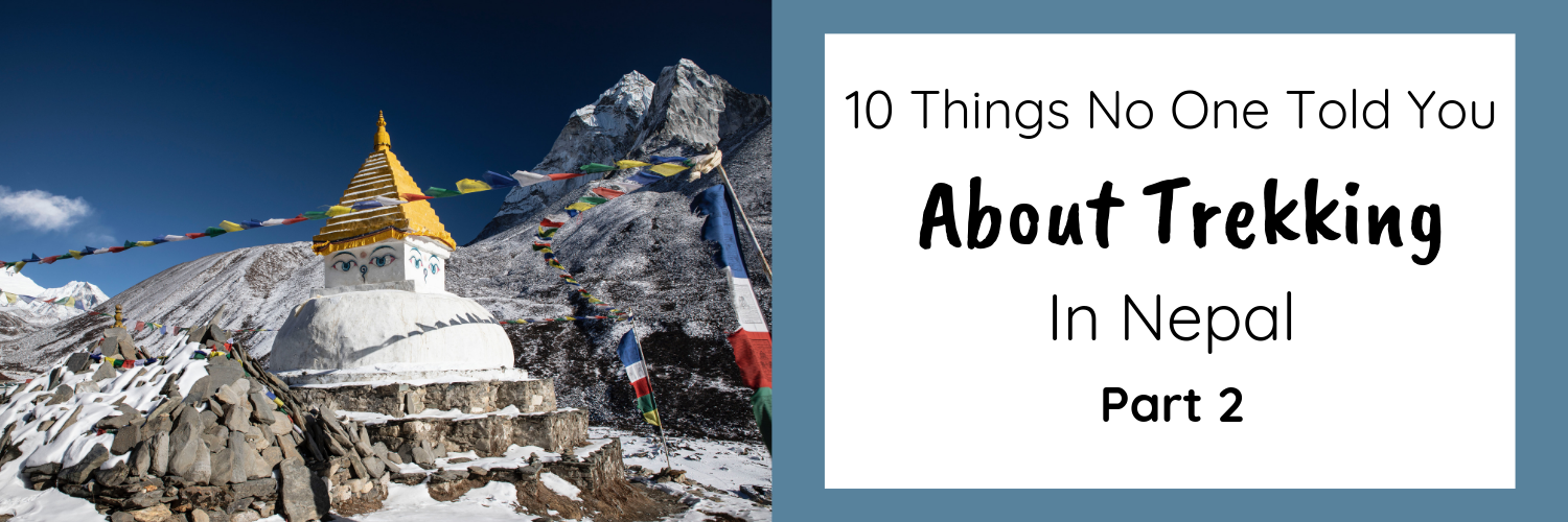 10 Things No One Told You About Trekking In Nepal Part 2 (1).png
