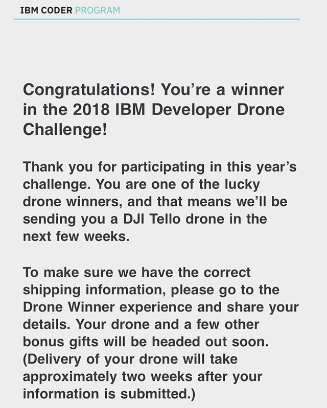 Just won a IBM Coder Program's #2018IBMDeveloperDronChallenge #IBM #IBMCoders #FreeDrone #DJI